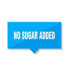 no sugar added price tag vector image