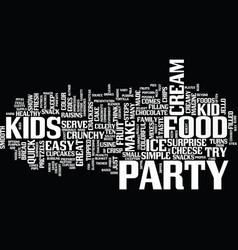 ten easy steps to great kid party food text vector image