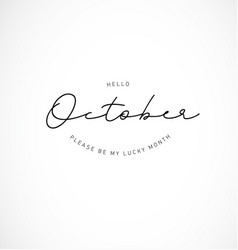 hello october please be my lucky month vector image