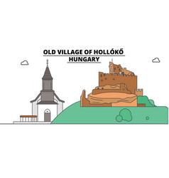 hungary holloko old village travel skyline vector image