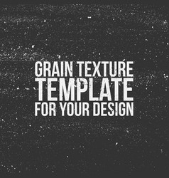 Grain texture template for your design vector