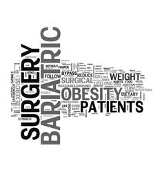 Bariatric surgery the quick fix to obesity text vector