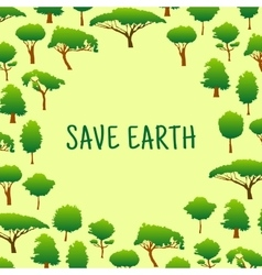 Save earth background with trees for eco design vector image vector image