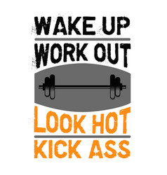 Wake up workout look hot fitness quote good for vector