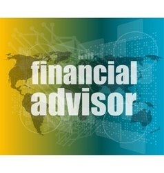 financial advisor word on digital screen mission vector image vector image