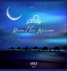 ramadan kareem with walking camel caravan at night vector image vector image
