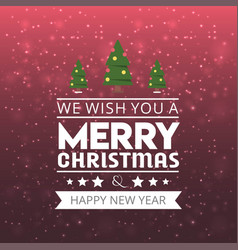 we wish you a merry christmas background vector image