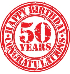 Happy birthday 50 years grunge rubber stamp vector