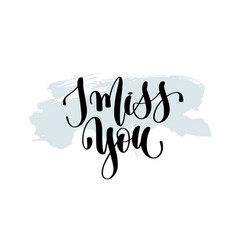 i miss you - hand lettering inscription on blue vector image