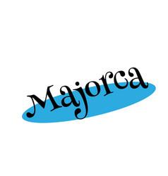 Majorca rubber stamp vector