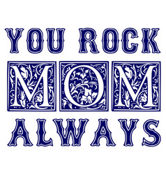 you rock mom typographic design for gift cards vector image
