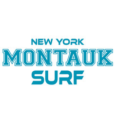 Montauk surfing urban apparel modern design vector