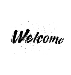 Welcome inscription Greeting card with vector