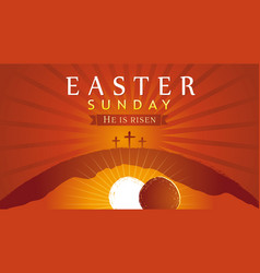 easter sunday he is risen tomb and crosses sunrise vector image