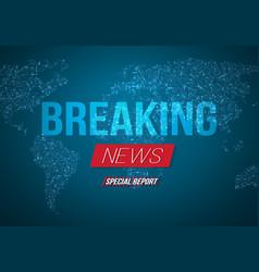 Breaking news banner broadcast news design news vector