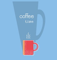 coffee time poster with textcup of coffee vector image