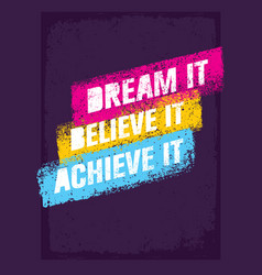 Dream it believe it achieve it outstanding vector