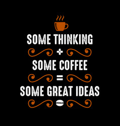 Some thinking plus some coffee vector