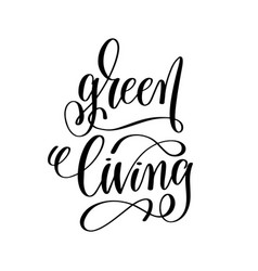 green living - hand lettering inscription to vector image