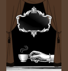 hand with a cup coffee curtain and frame vector image