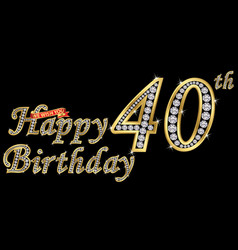 40 years happy birthday golden sign with diamonds vector