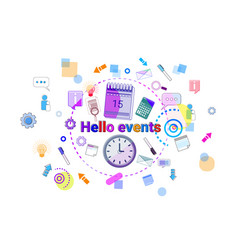 Hello events business schedule time management vector