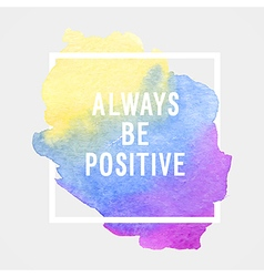 Motivation poster always be positive vector