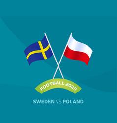 Sweden vs poland match football 2020 championship vector
