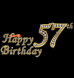 57 years happy birthday golden sign with diamonds vector image