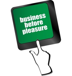 Business before pleasure button on computer vector