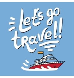 Hand-drawn lettering and boat vector