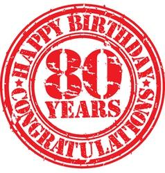Happy birthday 80 years grunge rubber stamp vector image