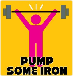 Pump Some Iron vector image