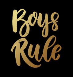 boys rule lettering phrase on dark background vector image