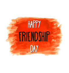 happy friendship day lettering on hand paint red vector image