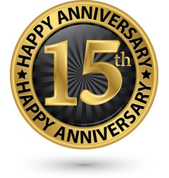 Happy 15th years anniversary gold label vector