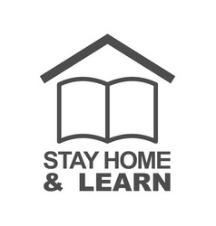 Stay home and learn icon staying at home during a vector