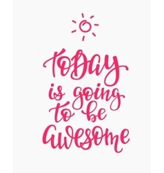 Today is Going to be Awesome quote typography vector