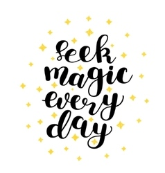 Seek magic every day vector image
