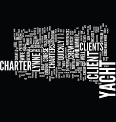 Find your client a private yacht charter text vector