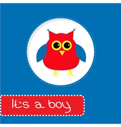 Baby shower card with red owl Its a boy vector