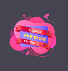 best premium choice 2017 date promotional banner vector image