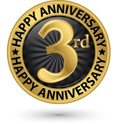 happy 3rd years anniversary gold label vector image