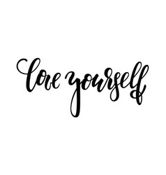 hand drawn lettering a phrase love yourself vector image