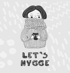 Lets hygge card monochrome girl in sweater vector