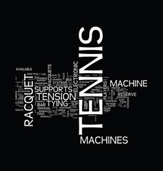 Tennis racquet machine text background word cloud vector