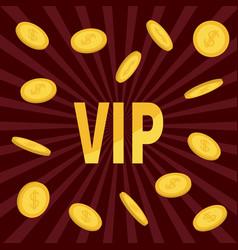 vip golden text flying dollar sign gold coin rain vector image