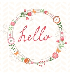 Floral romatic concept hello card with wreath vector image vector image