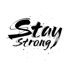 Stay strong lettering Hand vector image