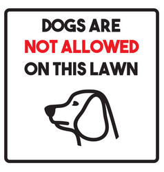 Dogs not allowed on a lawn sign vector